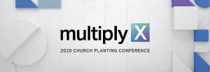 Join us ONLINE for Multiply: 2020 Church Planting Conference